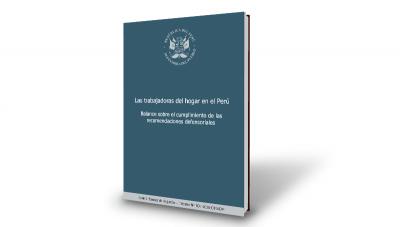 Las Trabajadoras del Hogar en el Perú: Balance sobre el cumplimiento de las recomendaciones defensoriales