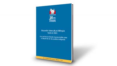 Informe: Educación Intercultural Bilingüe hacia el 2021